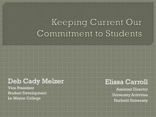 Keeping Current Our Commitment to Students
