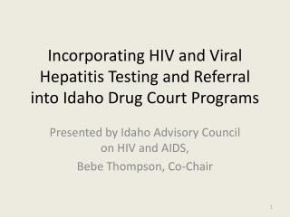 Incorporating HIV and Viral Hepatitis Testing and Referral into Idaho Drug Court Programs