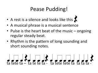 Pease Pudding!