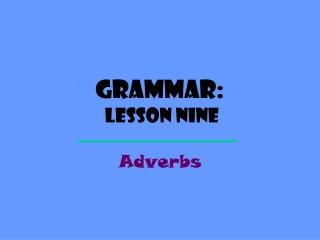 Grammar:  Lesson  nine