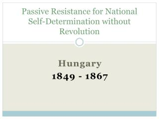 Passive Resistance for National Self-Determination without Revolution