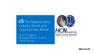 The  National View, I ndustry  Trends and Opportunities Ahead