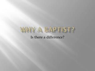 Why a Baptist?