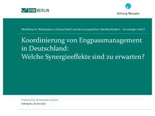 Koordinierung von  Engpassmanagement  in Deutschland:  Welche  Synergieeffekte sind  zu erwarten ?