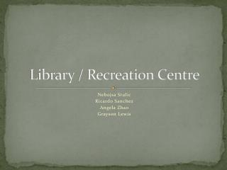 Library / Recreation Centre