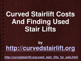 Curved Stairlift Costs And Locating Used Stair Lifts