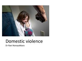 Domestic violence Dr Ravi Nanayakkara