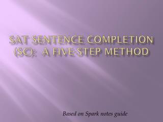 SAT Sentence Completion (SC):  A Five-Step Method