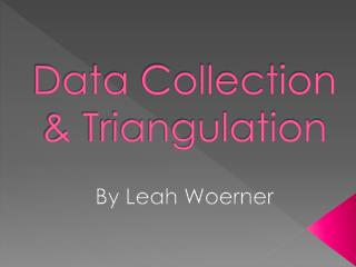 Data Collection & Triangulation