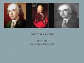 Antonio Caldara 1670 - 1736 Luiz  Vicente Music 1010