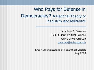 Who Pays for Defense in Democracies A Rational Theory of Inequality and Militarism