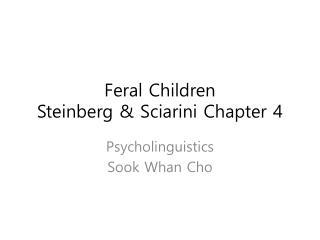 Feral Children Steinberg &  Sciarini  Chapter 4