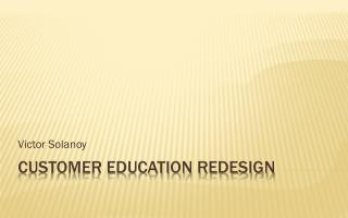Customer Education Redesign