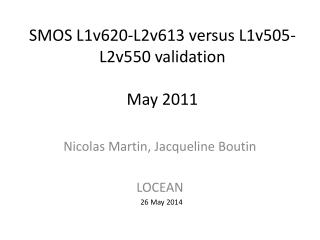SMOS L1v620-L2v613 versus L1v505-L2v550 validation May  2011