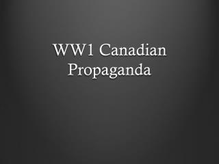 WW1 Canadian Propaganda