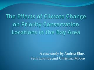 The Effects of Climate Change on Priority Conservation Locations in the Bay Area