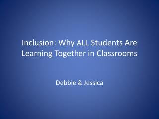 Inclusion: Why ALL Students Are Learning Together in Classrooms