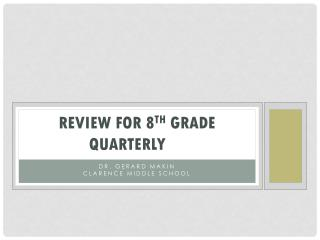 REVIEW FOR 8 TH  GRADE QUARTERLY