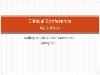 Clinical Conference Activities