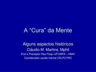 """A """"Cura"""" da Mente"""