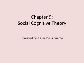 Chapter 9:  Social Cognitive Theory
