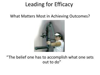 Leading for  Efficacy