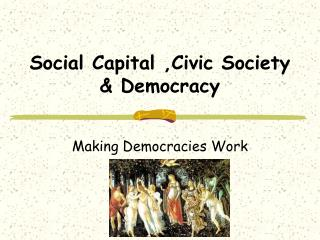Social Capital ,Civic Society  Democracy