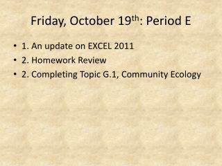 Friday, October 19 th : Period E