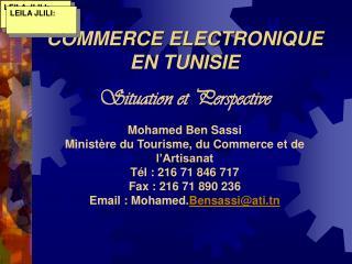 COMMERCE ELECTRONIQUE EN TUNISIE   Situation et Perspective   Mohamed Ben Sassi Minist re du Tourisme, du Commerce et de