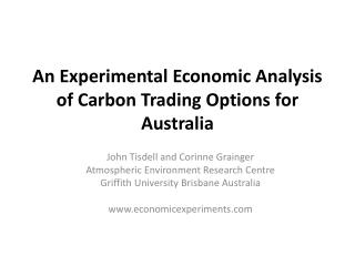 An Experimental Economic Analysis of Carbon Trading Options for Australia