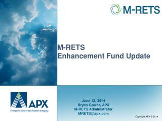 M-RETS  Enhancement Fund Update