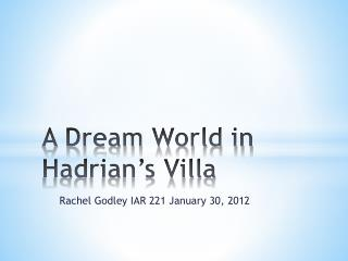 A Dream World in Hadrian's Villa