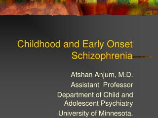 Childhood and Early Onset Schizophrenia