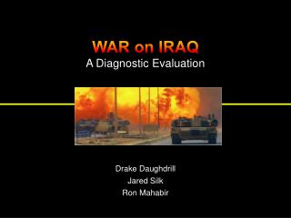 WAR on IRAQ A Diagnostic Evaluation
