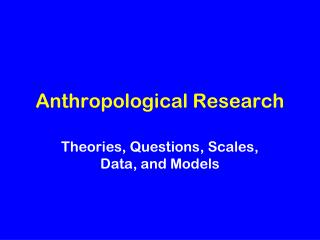 Anthropological Research