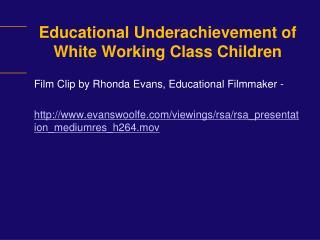 Educational Underachievement of White Working Class Children