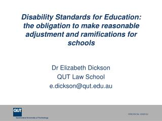 Dr Elizabeth Dickson  QUT Law School e.dickson@qut.au