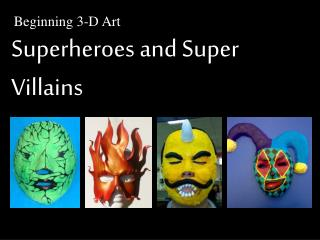 Superheroes and Super Villains
