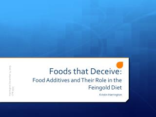 Foods that Deceive: Food Additives and Their Role in the Feingold Diet