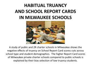 Habitual  Truancy and  School Report  Cards In  Milwaukee Schools