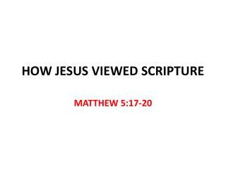 HOW JESUS VIEWED SCRIPTURE