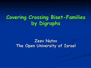 Covering Crossing  Biset -Families by Digraphs