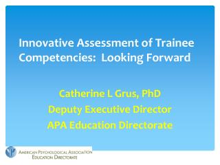 Innovative Assessment of Trainee Competencies:  Looking Forward