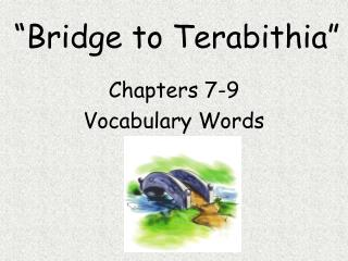 """Bridge to  Terabithia """