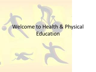 Welcome to Health & Physical Education