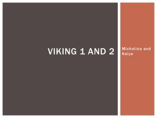 Viking 1 and 2