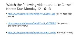 Watch the following videos and take Cornell Notes: Due Monday 12-16-13