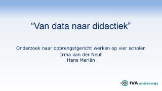 """""""Van  data  naar didactiek"""""""