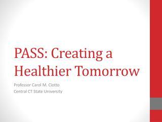 PASS: Creating a Healthier Tomorrow