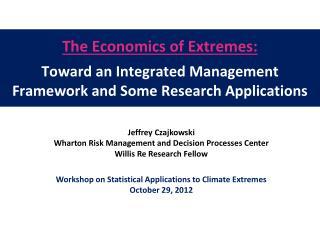 Jeffrey Czajkowski  Wharton Risk Management and Decision Processes Center